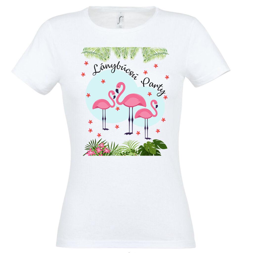 49fc176af7 Flamingó lánybúcsú party póló A kép illusztráció! Nagyításhoz kattints rá!