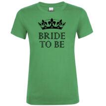 Bride to be koronás póló lánybúcsúra kelly green színben 1e4ffbc803
