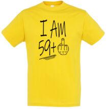 I am 59+1 feliratos és vicces póló 60. születésnapra, több színben