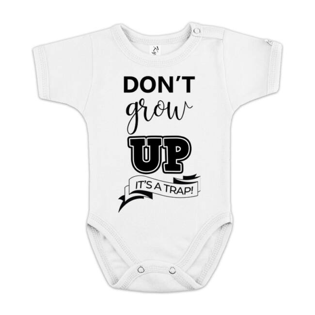 Don't Grow Up! It's a trap! fehér body