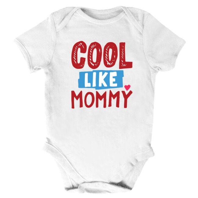 Cool like Mommy fehér body