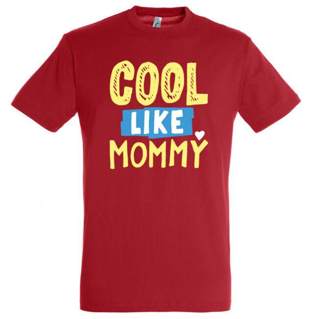 Cool like mommy póló több színben