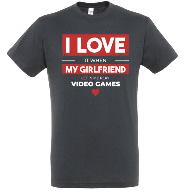 I love my girlfriend póló több színben