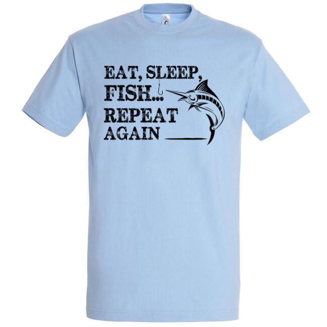 Eat, sleep, fish, repeat póló több színben