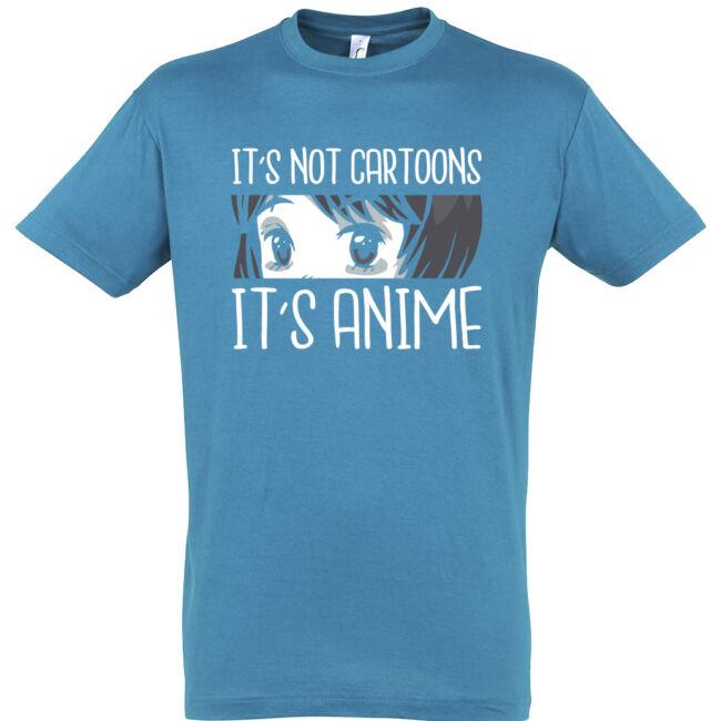 It's not cartoon, It's anime póló több színben