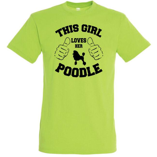 This girl loves her poodle póló több színben