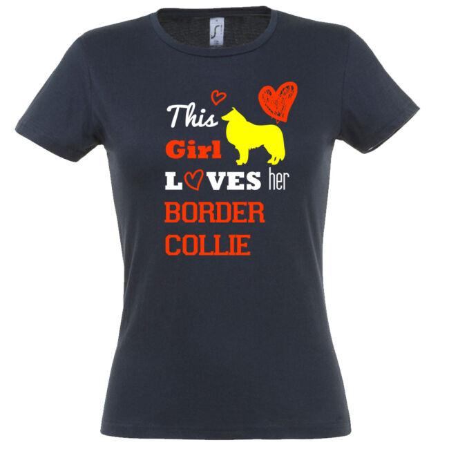 This girl loves her border collie póló több színben