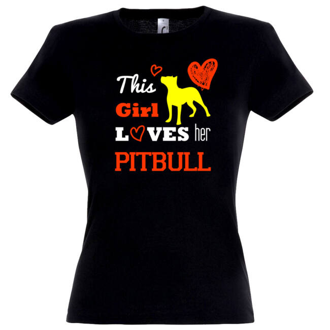 This girl loves her pitbull póló több színben