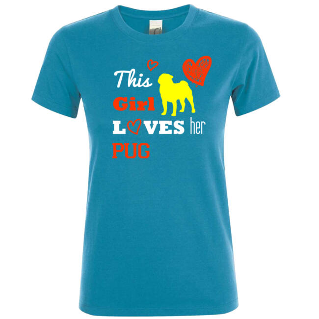 This girl loves her pug póló több színben