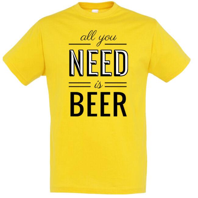All you need is beer póló több színben