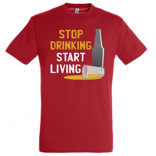 Stop Drinking póló több színben