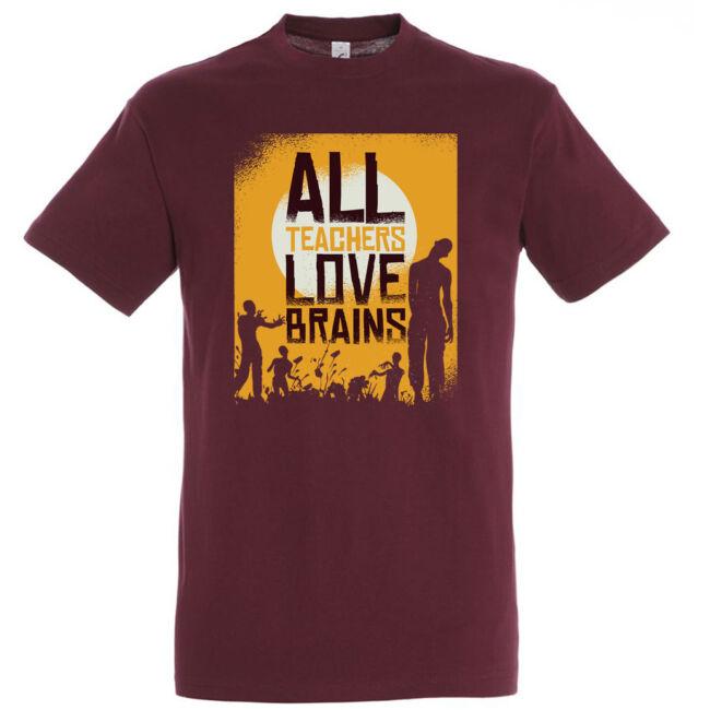 All teachers love brains póló több színben