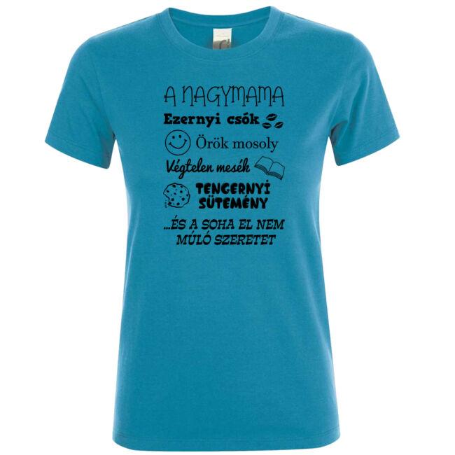 Nagymama végtelen szeretet póló aqua