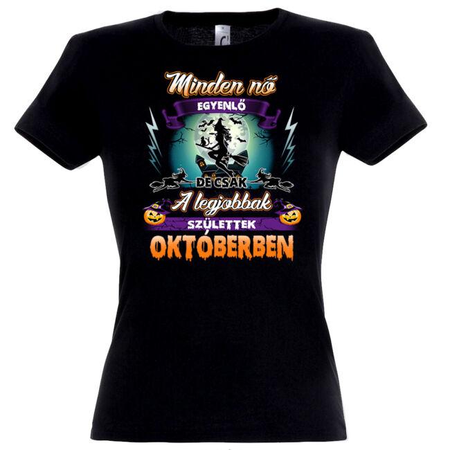 Minden nő egyenlő, de csak a legjobbak születtek októberben póló