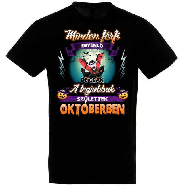 Minden férfi egyenlő, de csak a legjobbak születtek októberben póló