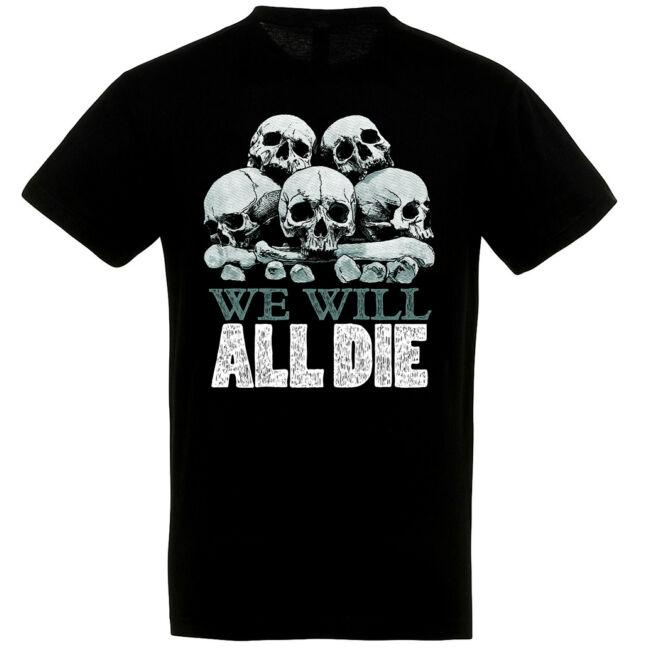 We will all die fekete póló