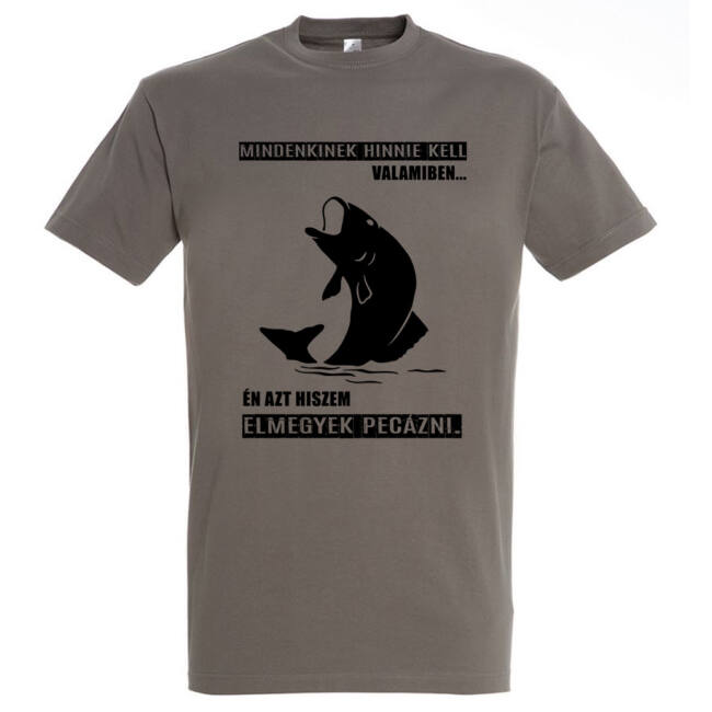 Mindenkinek hinnie kell valamiben horgász póló zinc
