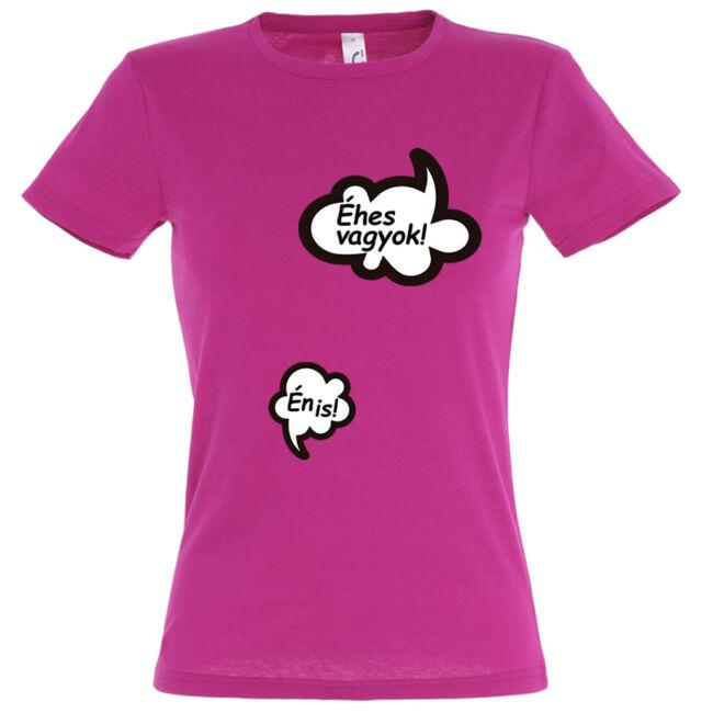 Éhes vagyok mintás női póló fuchsia színben