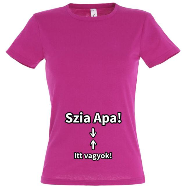 Szia Apa! Itt vagyok! mintás női póló fuchsia színben