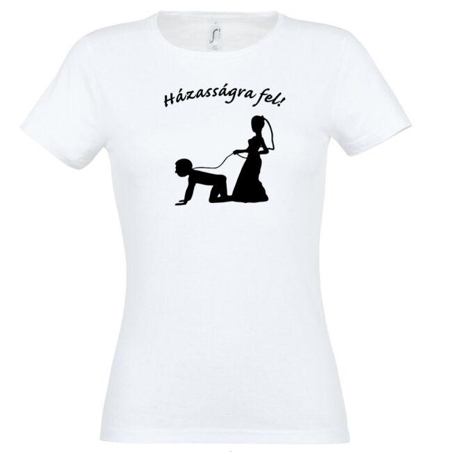 Házasságra fel lánybúcsú póló
