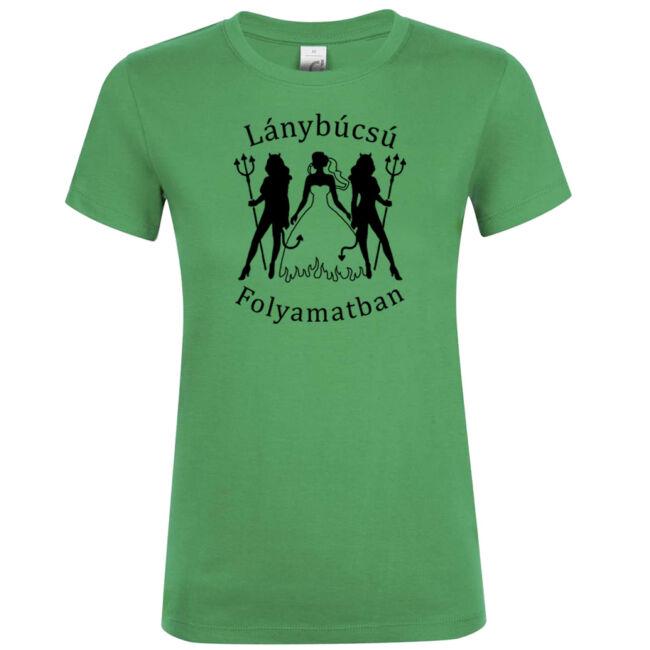 Lánybúcsú folyamatban póló kelly green