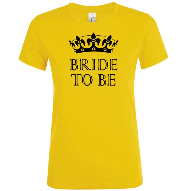 Bride to be koronás póló lánybúcsúra arany színben