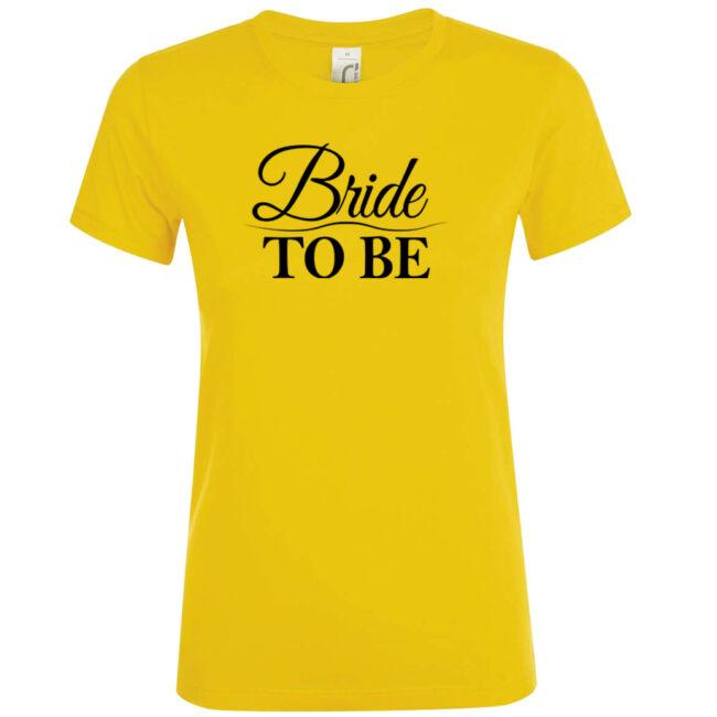 Bride to be póló lánybúcsúra arany színben