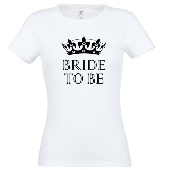 Bride to be koronás póló lánybúcsúra fehér színben