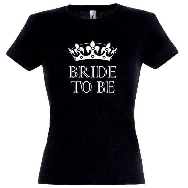 Bride to be koronás póló lánybúcsúra fekete színben