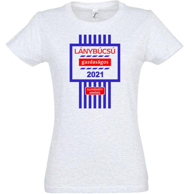 Gazdaságos lánybúcsú 2021 póló fehér