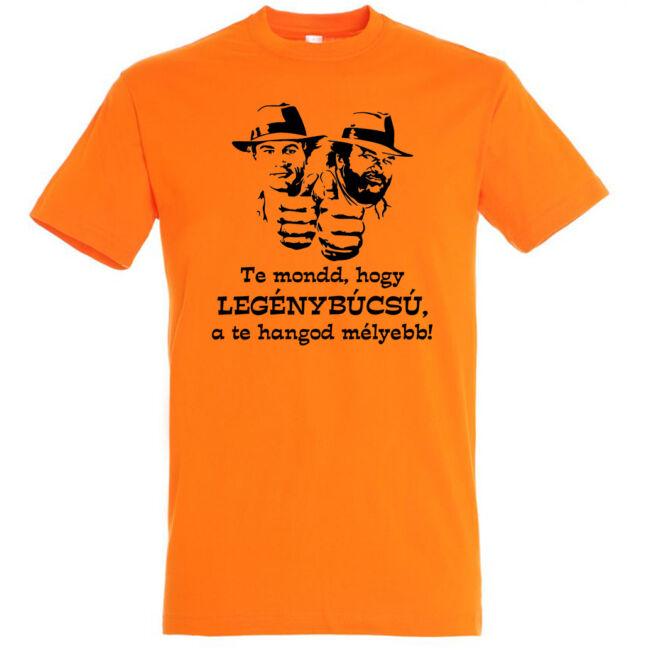 Te mondd, hogy legénybúcsú póló narancssárga
