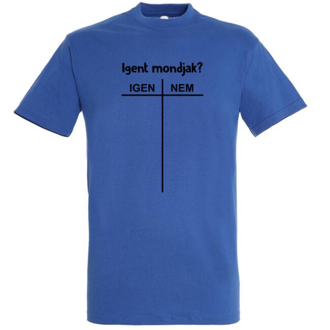 Igent mondjak legénybúcsú póló több színben