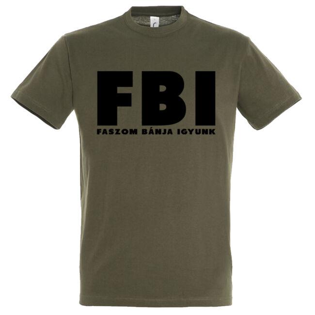 FBI, azaz Faszom Bánja Igyunk feliratos, mintás póló.