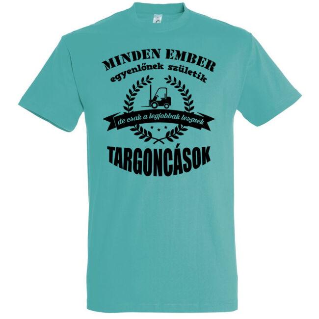 Csak a legjobbak lesznek targoncások póló caribbean blue