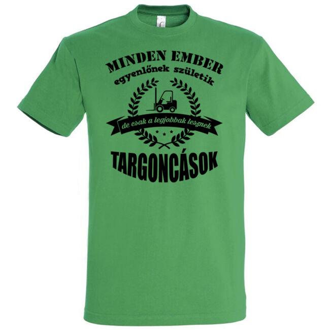 Csak a legjobbak lesznek targoncások póló kelly green