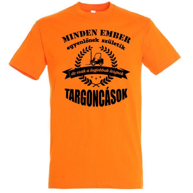 Csak a legjobbak lesznek targoncások póló narancs