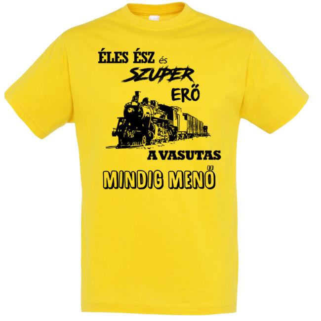 Éles ész és szuper erő a vasutas mindig menő feliratú póló.