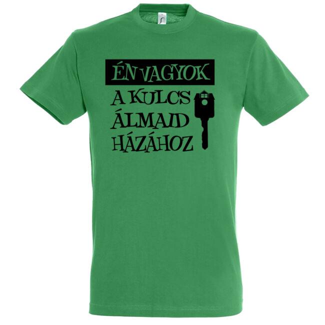 Én vagyok a kulcs álmaid házához póló kelly green