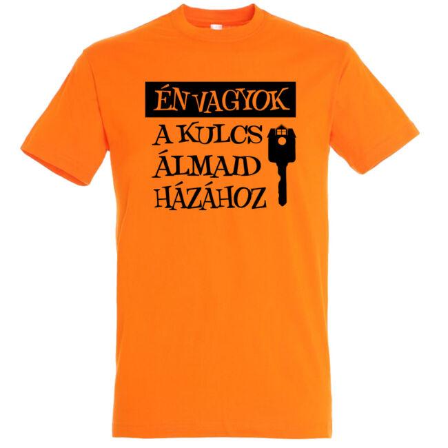 Én vagyok a kulcs álmaid házához póló narancssárga