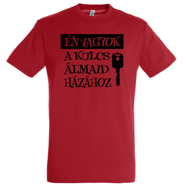 Én vagyok a kulcs álmaid házához póló piros