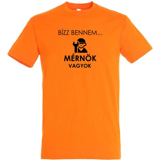 Bízz bennem, mérnök vagyok póló narancssárga