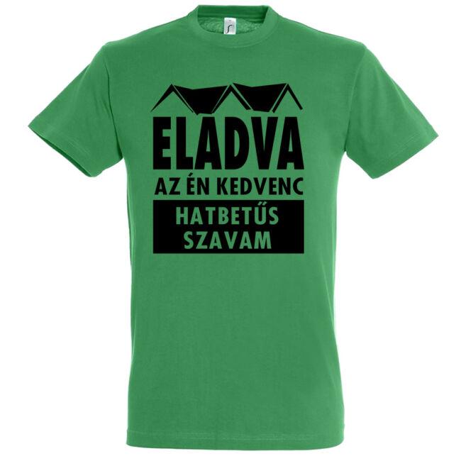 Kedvenc hatbetűs szavam póló, kelly green