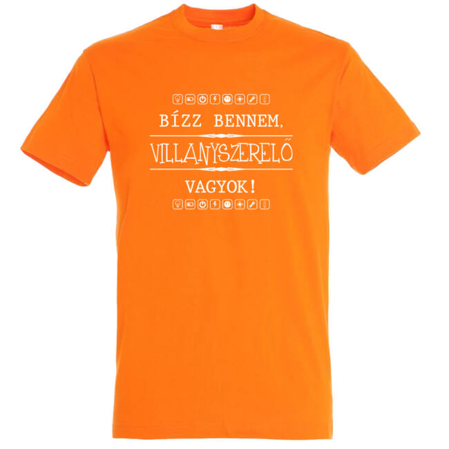 Bízz bennem, villanyszerelő vagyok! Póló narancssárga