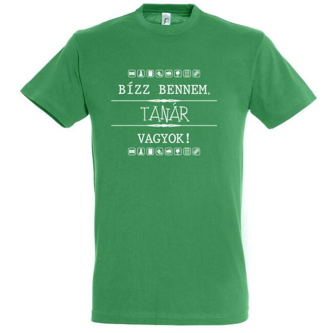 Bízz bennem, tanár vagyok! Póló kelly green