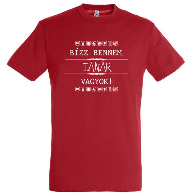 Bízz bennem, tanár vagyok! Póló piros