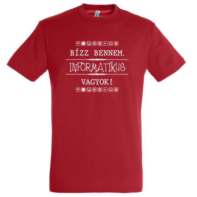 Bízz bennem, informatikus vagyok! Póló piros