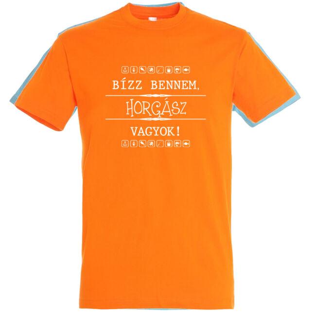 Bízz bennem, horgász vagyok! Póló narancssárga