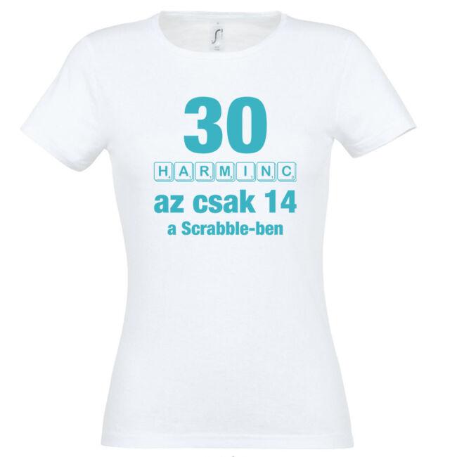 Betűkirakó 30. születésnapi női póló fehér