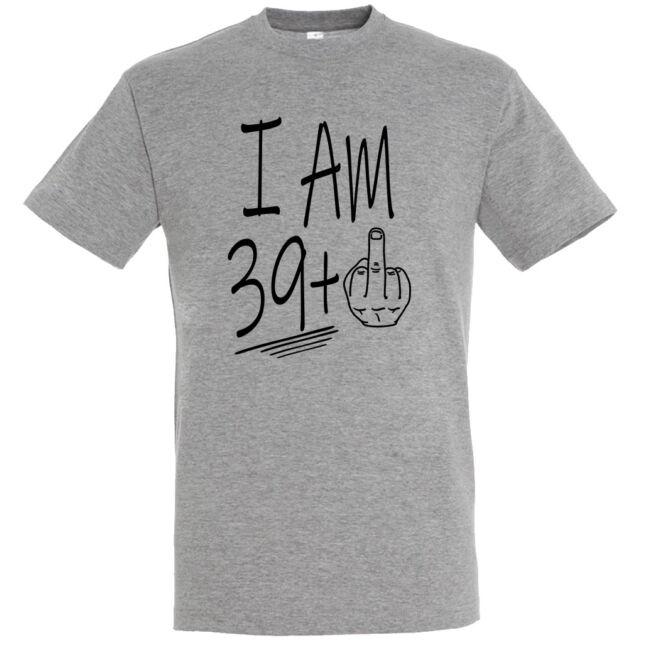 I am 39+1 feliratos és vicces póló 40. születésnapra, több színben