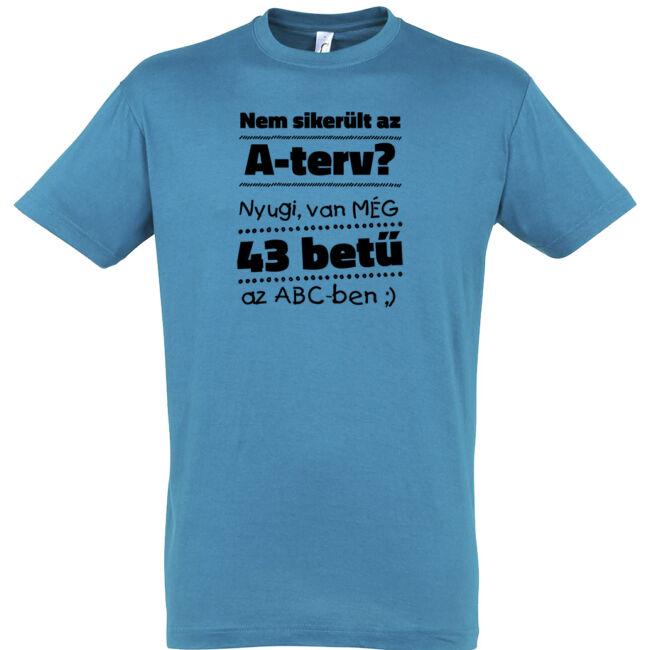 Nem sikerült az A-terv? póló
